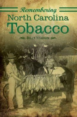 Remembering North Carolina Tobacco