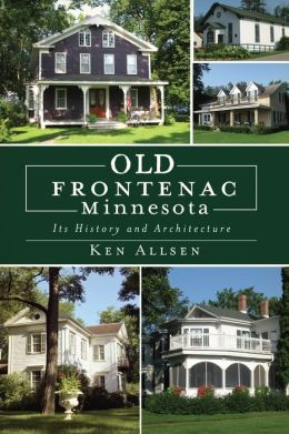 Old Frontenac, Minnesota: It's History and Architecture