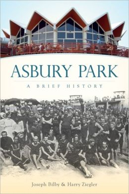 Asbury Park, New Jersey: A Brief History