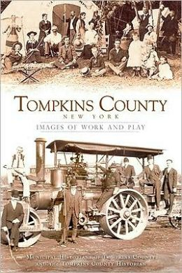 Tompkins County, New York: Images of Work and Play