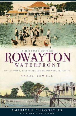 A History of the Rowayton Waterfront: Roton Point, Bell Island and the Norwalk Shoreline