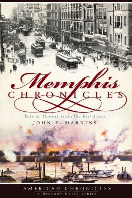 Memphis Chronicles: Bits of History from the Best Times