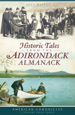 Northern New York: Historic Tales from the Adirondack Almanack