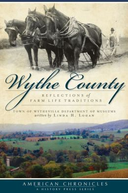 Wythe County: Reflections of Farm Life Traditions