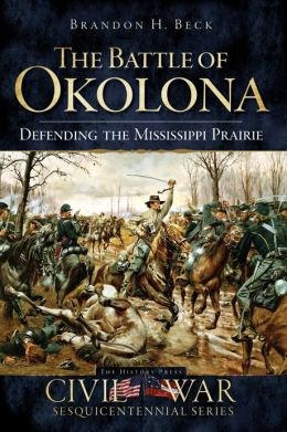The Battle of Okolona: Defending the Mississippi Prairie