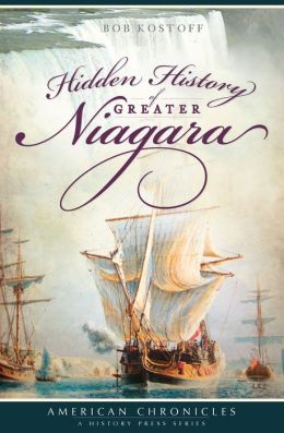 Hidden History of Greater Niagara