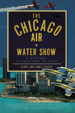 The Chicago Air and Water Show: A History of Wings above the Waves