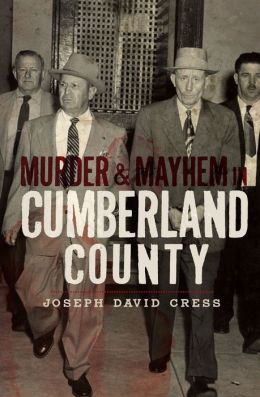 Murder & Mayhem in Cumberland County
