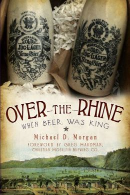 Over-the-Rhine: When Beer Was King