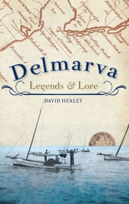 Delmarva Legends & Lore