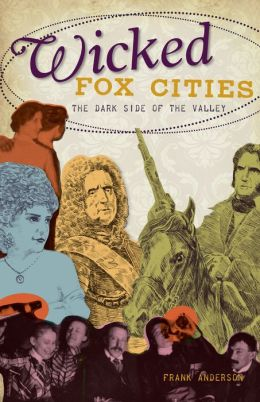 Wicked Fox Cities: The Dark Side of the Valley