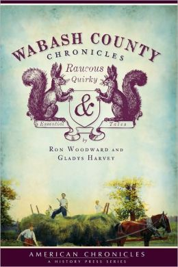 Wabash County Chronicles: From Native Americans to Industry