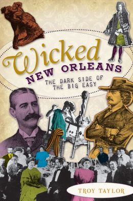 Wicked New Orleans: The Dark Side of the Big Easy