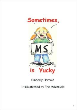 Sometimes, MS Is Yucky