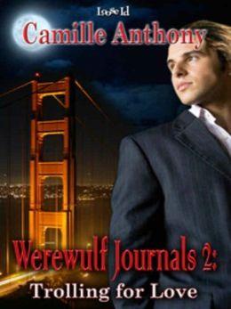 Trolling for Love [Werewulf Journals 2]