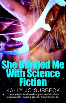 She Blinded Me with Science Fiction