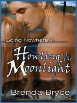 Howling in the Moonlight [Going Nowhere 1]