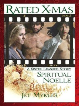 Rated: X-Mas--Spiritual Noelle [Leashed]