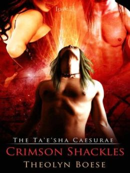 Crimson Shackles [The Ta'e'sha Caesurae 2]