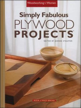 Simply Fabulous Plywood Projects