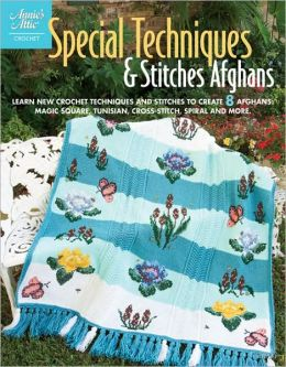Special Techniques & Stitches Afghans