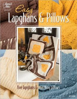 Easy Lapghans and Pillows