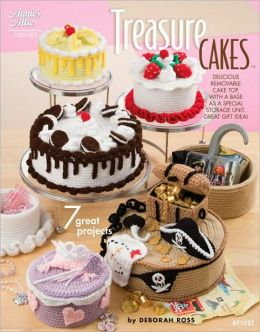 Treasure Cakes: 7 Great Projects