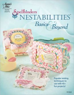 Spellbinders Nestabilities: Basics & Beyond