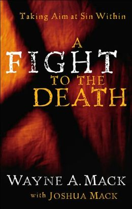 Fight to the Death: Taking Aim at Sin Within
