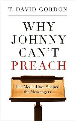 Why Johnny Can't Preach: The Media Have Shaped the Messengers