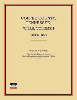 Coffee County, Tennessee, Wills, Volume I, 1833-1860