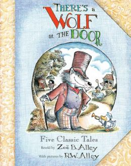 There's a Wolf at the Door: Five Classic Tales