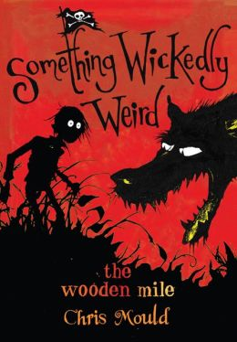 Wooden Mile; Something Wickedly Weird Volume 1