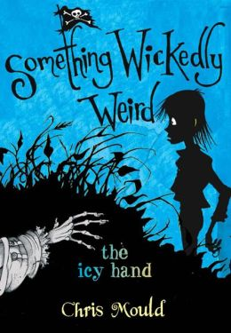 Icy Hand: Something Wickedly Weird, Vol. 2