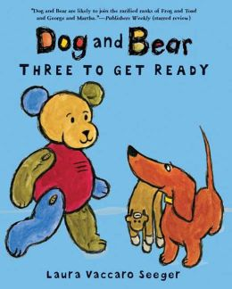 Three to Get Ready (Dog and Bear Series)