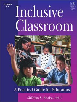 Inclusive Classroom: A Practial Guide for Educators