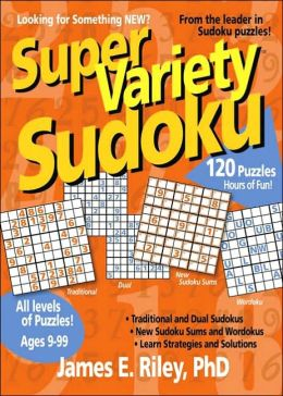 Super Variety Sudoku: 120 Puzzles!, All Levels of Puzzles!: Traditional and dual Sudokus
