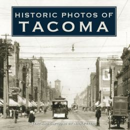Historic Photos of Tacoma