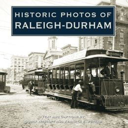 Historic Photos of Raleigh-Durham