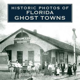 Historic Photos of Florida Ghost Towns