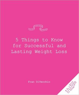 5 Things to Know for Successful and Lasting Weight Loss