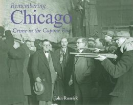 Remembering Chicago: Crime in the Capone Era