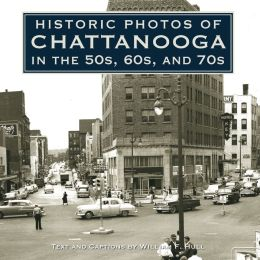 Historic Photos of Chattanooga in the 50s, 60s and 70s