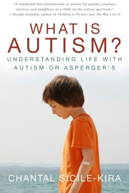 What is Autism?: Understanding Life with Autism or Asperger's