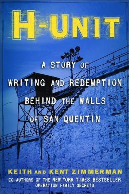 H-Unit: A Story of Writing and Redemption Behind the Walls of San Quentin