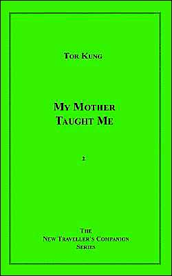 My Mother Taught Me (The New Traveller's Companion Series, #2)