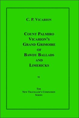 Count Palmiro Vicarion's Grand Grimoire Of Bawdy Ballads And Limericks