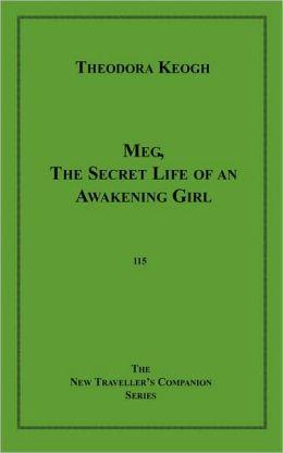 Meg, The Secret Life of an Awakening Girl