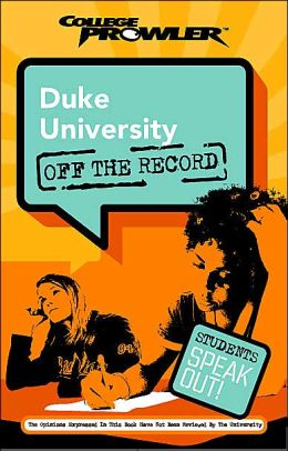 Duke University: Off the Record (College Prowler Series)