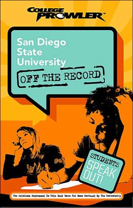 San Diego State University: Off the Record (College Prowler Series)